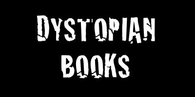 DYSTOPIAN BOOKS