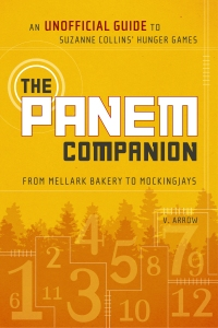 The Panem Companion by V. Arrow Smart Pop Books The Hunger Games